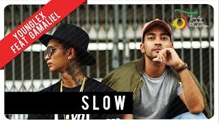 Gambar cover Young Lex feat. Gamaliél - Slow | Official Video Clip