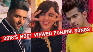 2018's Top 20 Most Viewed Punjabi Songs on YouTube