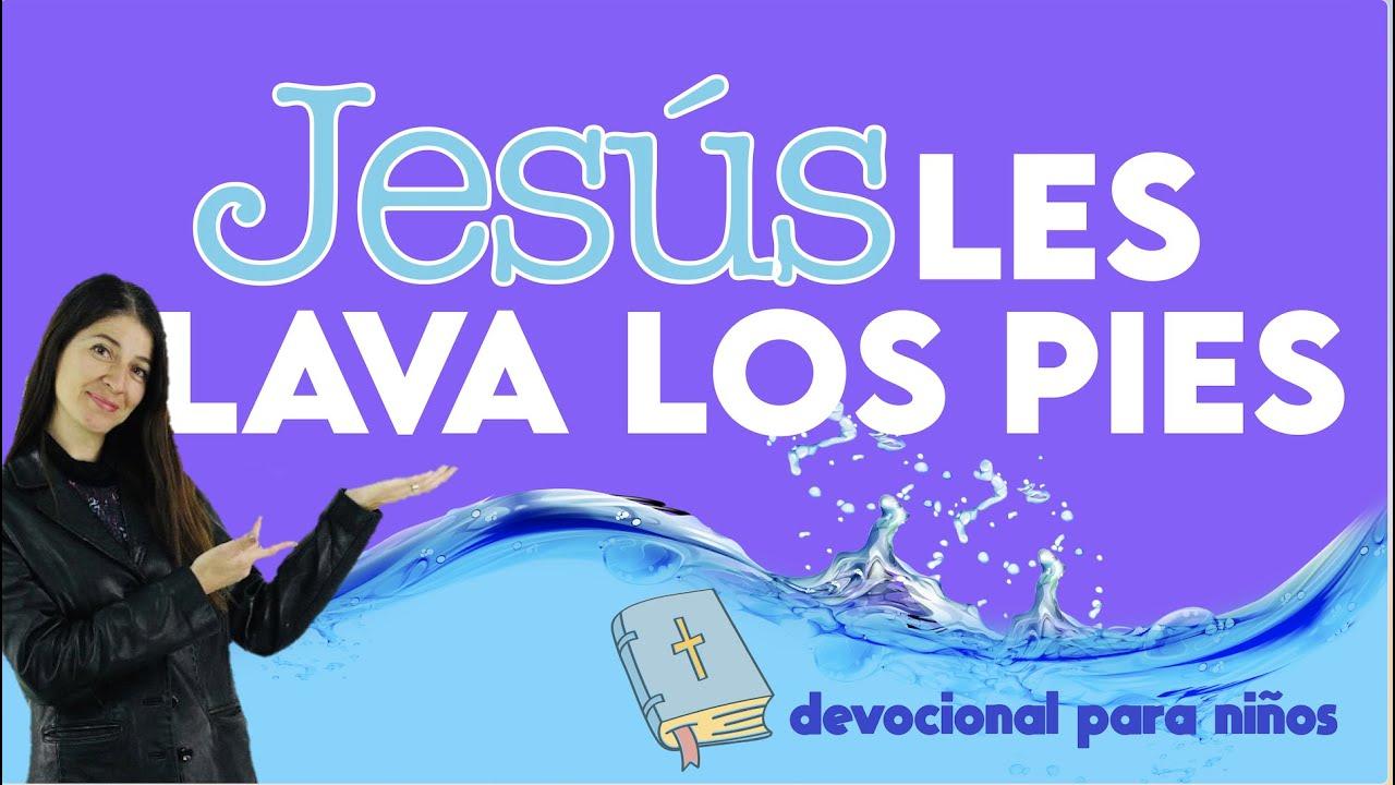 JESÚS LAVA LOS PIES DE SUS DISCÍPULOS. DEVOCIONAL PARA NIÑOS.