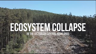 Ecosystem Collapse in the Victorian Central Highlands
