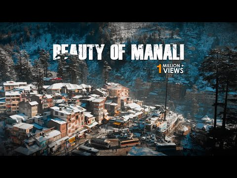 The Magnetic Town of Manali Will Take Your Breath Away