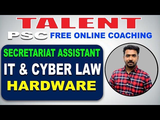 KERALA PSC | Degree Level | Secretariat Assistant | IT & CYBER LAW - HARDWARE