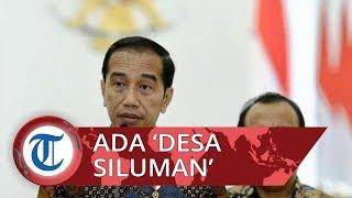 Heboh 'Desa Siluman' Jokowi Siap Kejar Oknum Pembuat Desa Fiktif