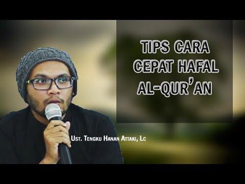 Video Tips Cara Cepat Hafal Al Qur'an - Tengku Hanan Attaki Lc