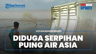 Viral Video Warga Kotawaringin Temukan Logam Besar, Diduga Serpihan Pesawat Air Asia yang Jatuh 2014