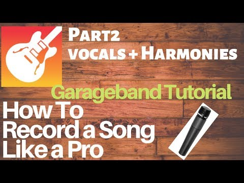 Garageband 10: How Record A Song Like A Pro -Part 2- Vocals
