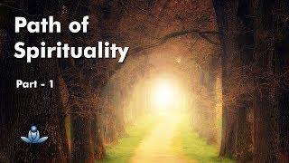 Ruhaniyat Ka Marg (Bhaag-1) | Path Of Spirituality (Part - 1)