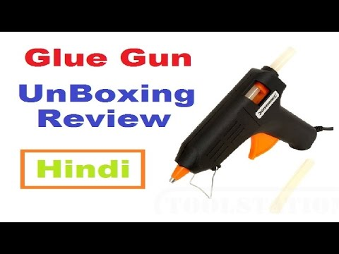 Glue Gun UnBoxing and Review In Hindi @ Hot Glue Gun
