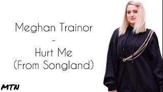 Meghan Trainor - Hurt me (From Songland) -Official Lyrics