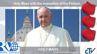 2017.06.29 - Holy Mass with the imposition of the Pallium