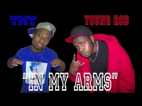 Young Rob Ft. TMT- In My Arms