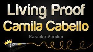 Camila Cabello   Living Proof (Karaoke Version)