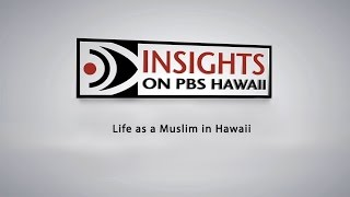 INSIGHTS ON PBS HAWAII: Life as a Muslim in Hawaii
