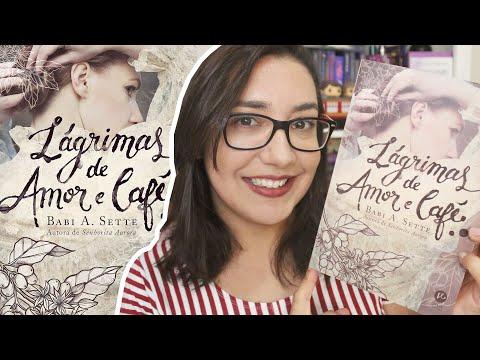 LÁGRIMAS DE AMO E CAFÉ, por Babi A. Sette - #VEDA 08 | Amiga da Leitora