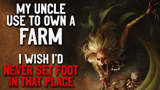 """""""My uncle used to own a farm. I wish I'd never set foot in that place"""" Creepypasta"""