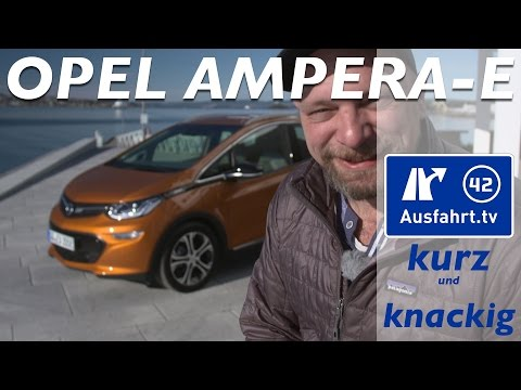 2017 Opel Ampera-e : Ausfahrt.tv Kurz und knackig