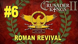 Roman Revival Campaign - Crusader Kings II #6