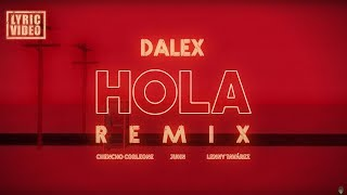 "Dalex   Hola Remix Ft. Lenny Tavárez, Chencho Corleone, Juhn ""El All Star"" (Video Lírico Oficial)"