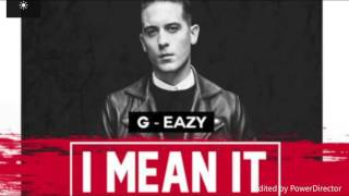 G Eazy   I Mean It  Ft. Remo
