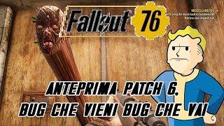 FALLOUT 76 ITA - ANTEPRIMA PATCH 6, BUG CHE VIENI BUG CHE VAI