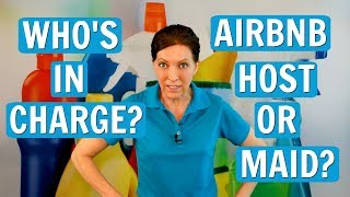 Airbnb Host or House Cleaner - Who is in Charge?