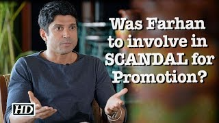 Was Farhan to involve in SCANDAL for film Promotion?
