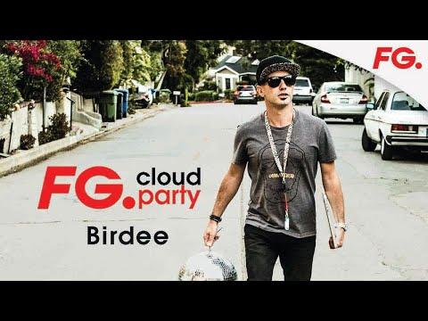BIRDEE | FG CLOUD PARTY | LIVE DJ MIX | RADIO FG