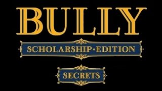 Bully Scholarship Edition: Secrets, Easter Eggs, Tricks and Funny Stuff