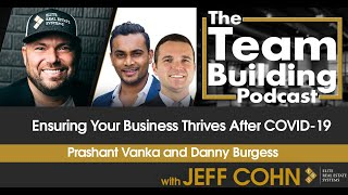 Ensuring Your Business Thrives After COVID-19 w/ Prashant Vanka & Danny Burgess