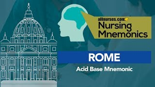 View the video Nursing Mnemonics: ROME - Acid Base Mnemonic