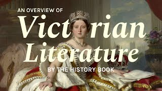 Literature In The Victorian Era   A Historical Overview