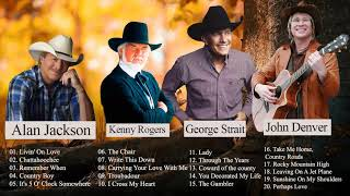 John Denver, Alan Jackson, George Strait Best Of | Best Country Songs Of All Time