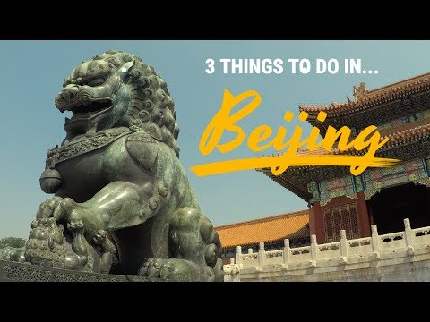 3 Things To Do In Beijing – China Travel