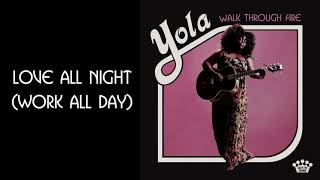 Yola   Love All Night (Work All Day) [Official Audio]