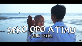SEKO OPO ATIMU   SANDIOS PENDHOZA [unOfficial Video]