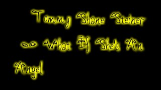 Tommy Shane Steiner - What If Shes An Angel [Lyric Video]