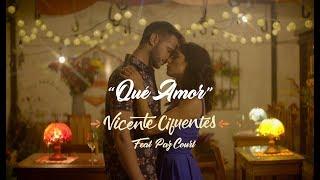 Vicente Cifuentes & LBM   Qué Amor Ft. Paz Court