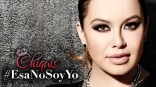 Chiquis Rivera - Esa No Soy Yo (Nuevo Sencillo)
