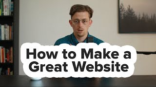 How to Make a Great Website | What No One Tells You
