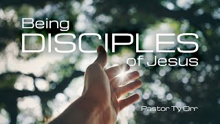 Being Disciples of Jesus