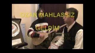 OZAN MAHLASSIZ - GELDİM (( OZANLARA YOLCULUK ))