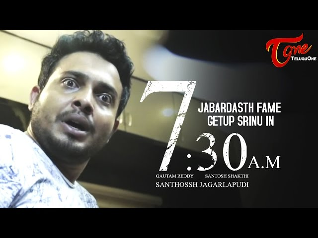 Jabardasth Getup Srinu in 7:30 AM | Telugu Short Film 2017