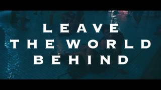 Clip 3 - Leave The World Behind