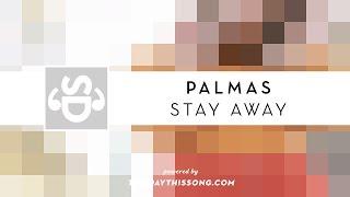 Palmas - Stay Away