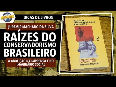Raízes do conservadorismo brasileiro, de Juremir Machado da Silva