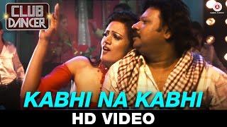 Kabhi Na Kabhi - Club Dancer | Rimi Dhar & Ryan Victor
