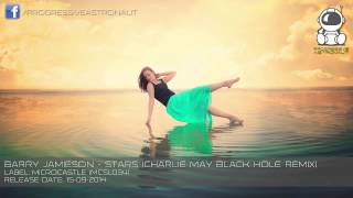 Barry Jamieson   Stars (Charlie May Black Hole Remix) [microCastle]
