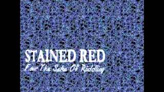 Stained Red - Queen (For the Sake of Riddling)