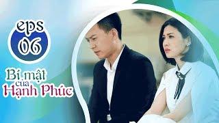 BÍ MẬT CỦA HẠNH PHÚC - TẬP 6 [FULL HD]   Phim Tình Cảm Trung Quốc 2019 (17h, thứ 2-6 trên HTV7)