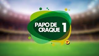 PAPO DE CRAQUE DEBATE - 13/03/2019